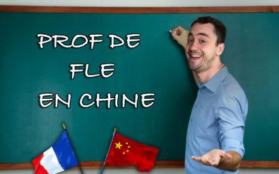 Être Prof de FLE en Chine (feat. Chinois Tips)